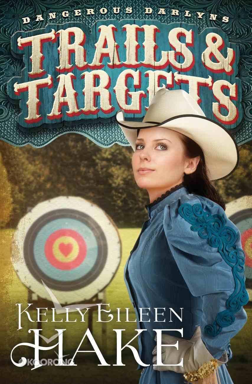 Trails & Targets (#01 in Dangerous Darlyns Series) eBook