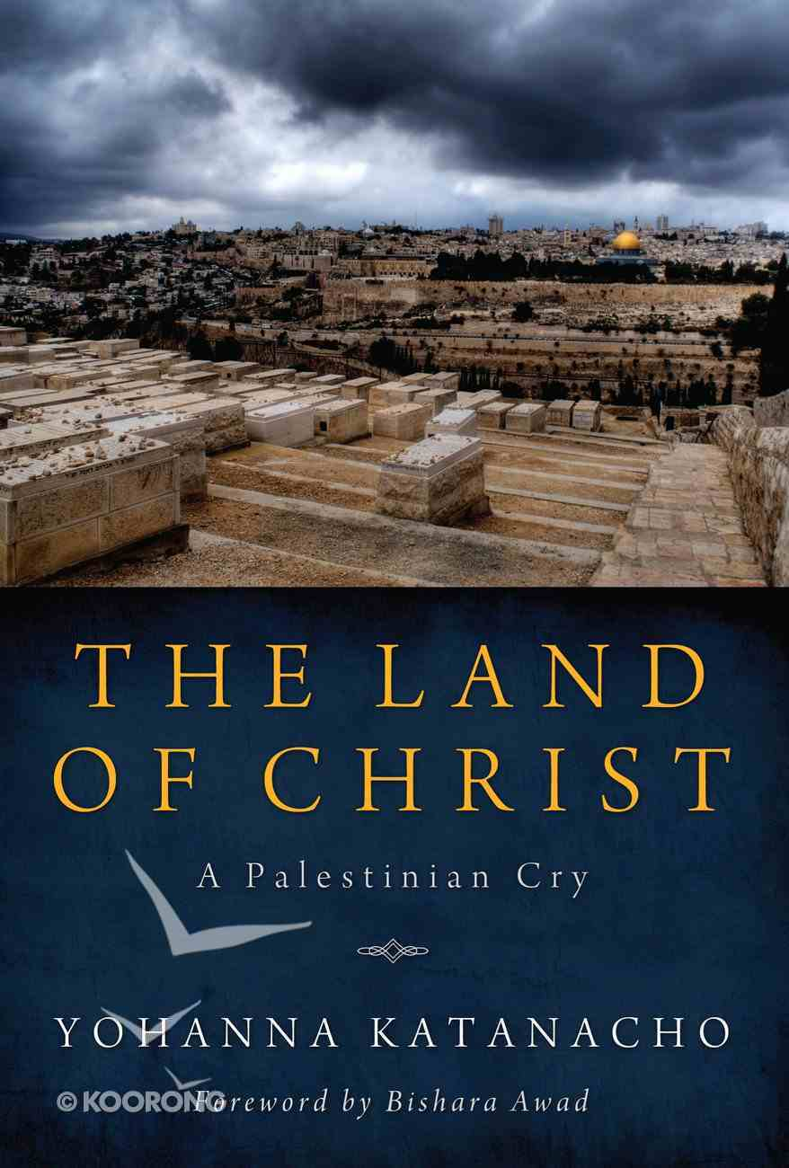 The Land of Christ: A Palestinian Cry eBook