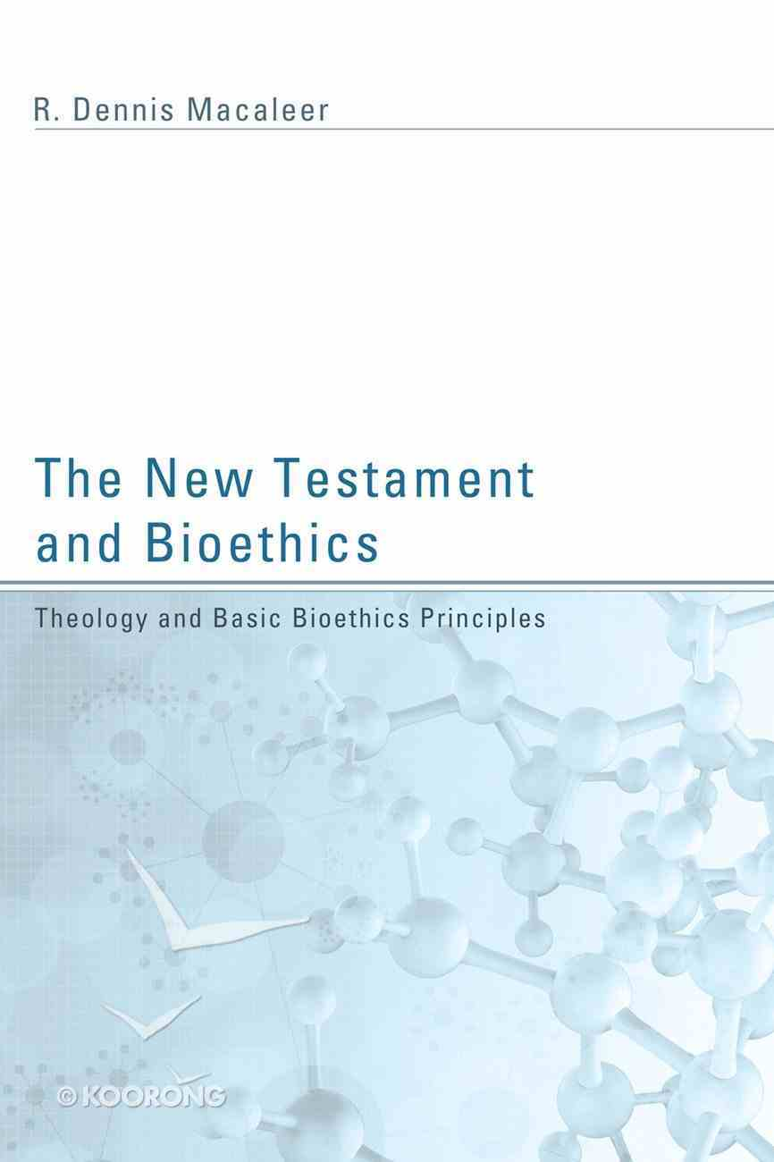 The New Testament and Bioethics eBook