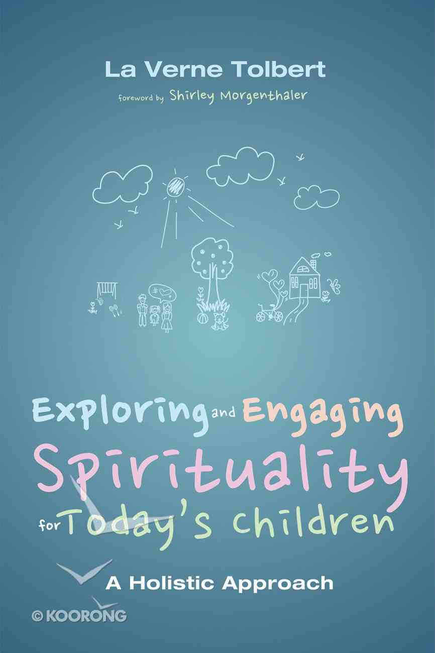 Exploring and Engaging Spirituality For Today's Children eBook