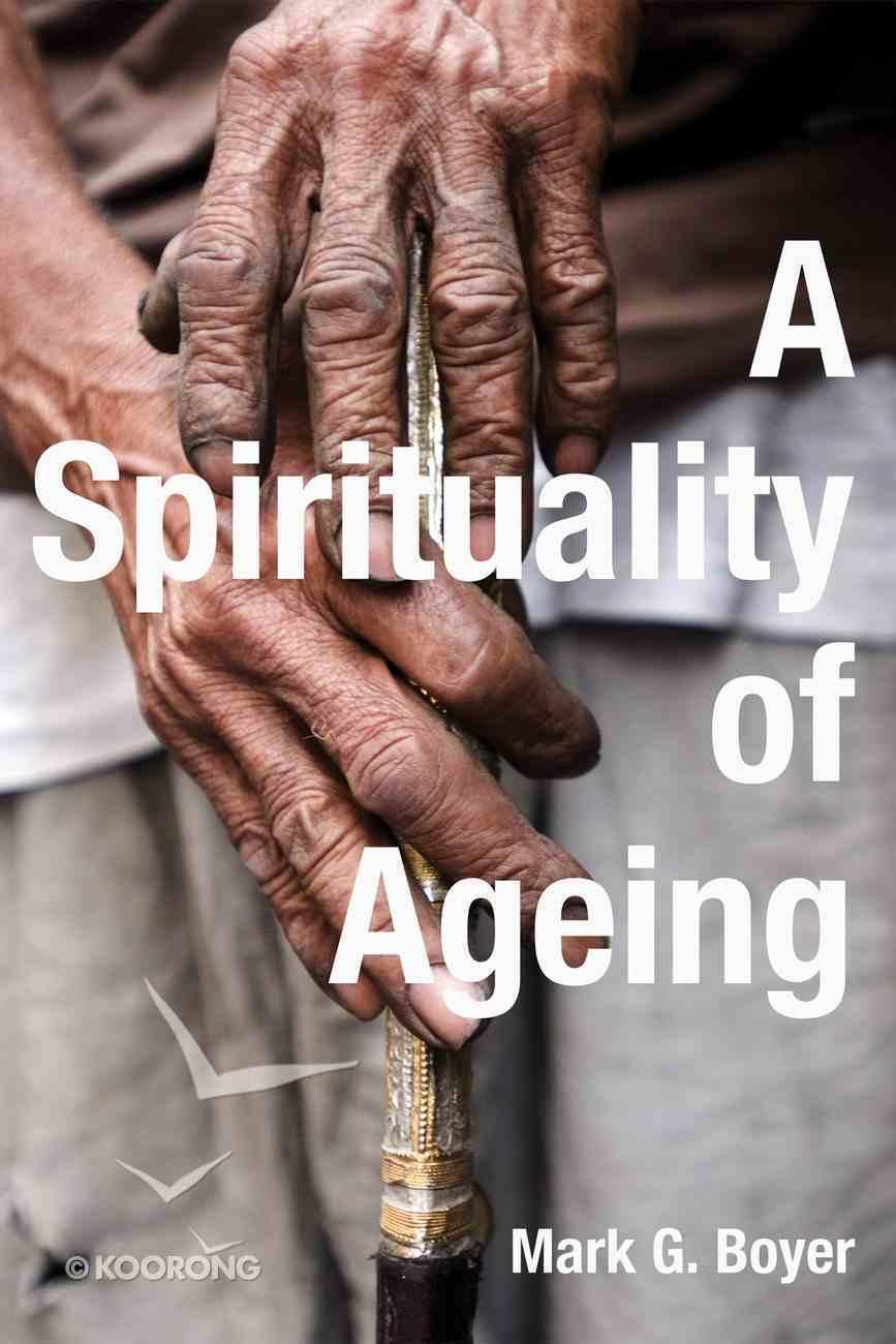 A Spirituality of Ageing eBook