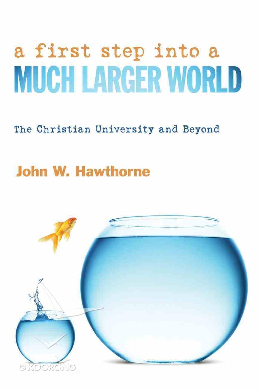 A First Step Into a Much Larger World eBook