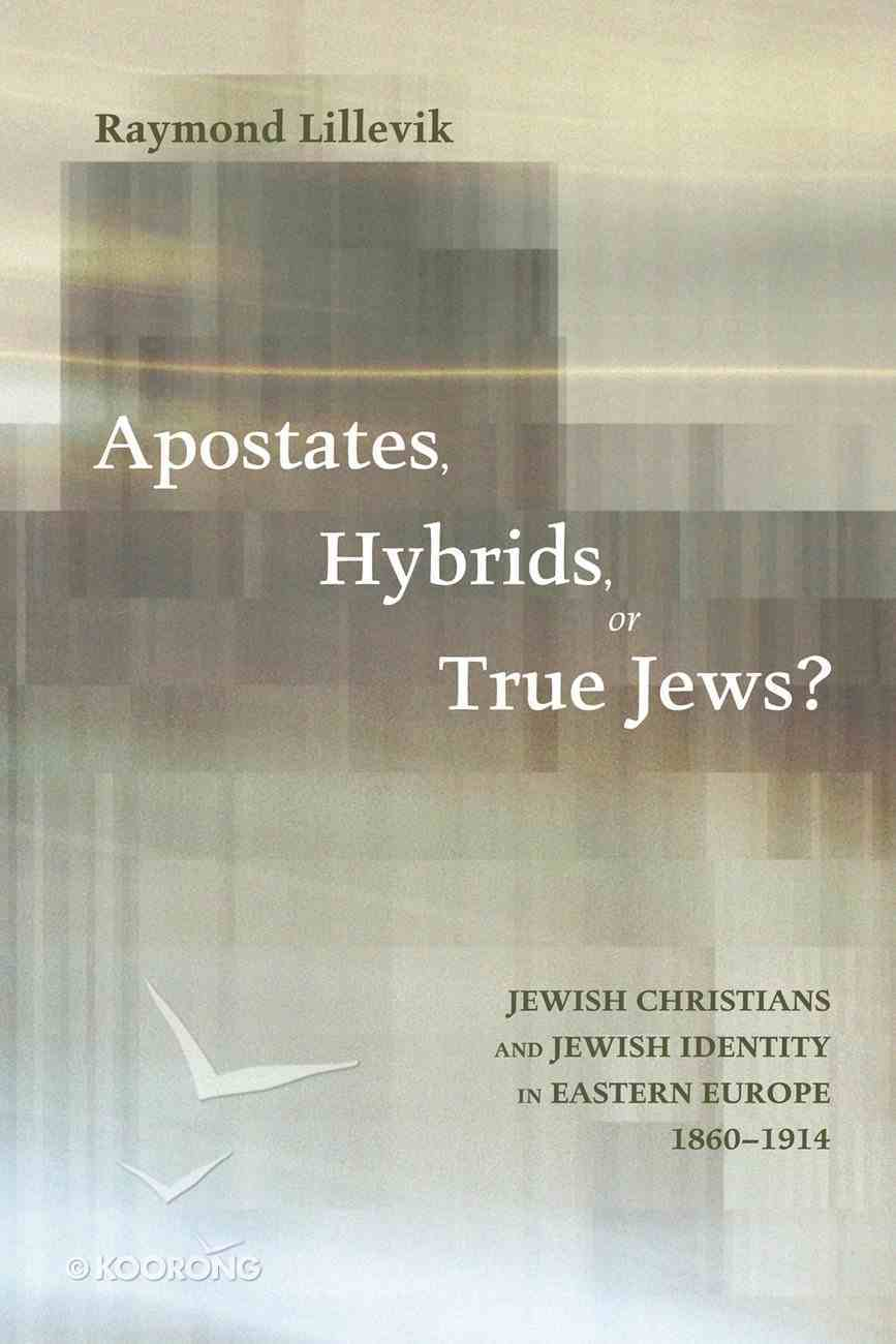 Apostates, Hybrids, Or True Jews? eBook