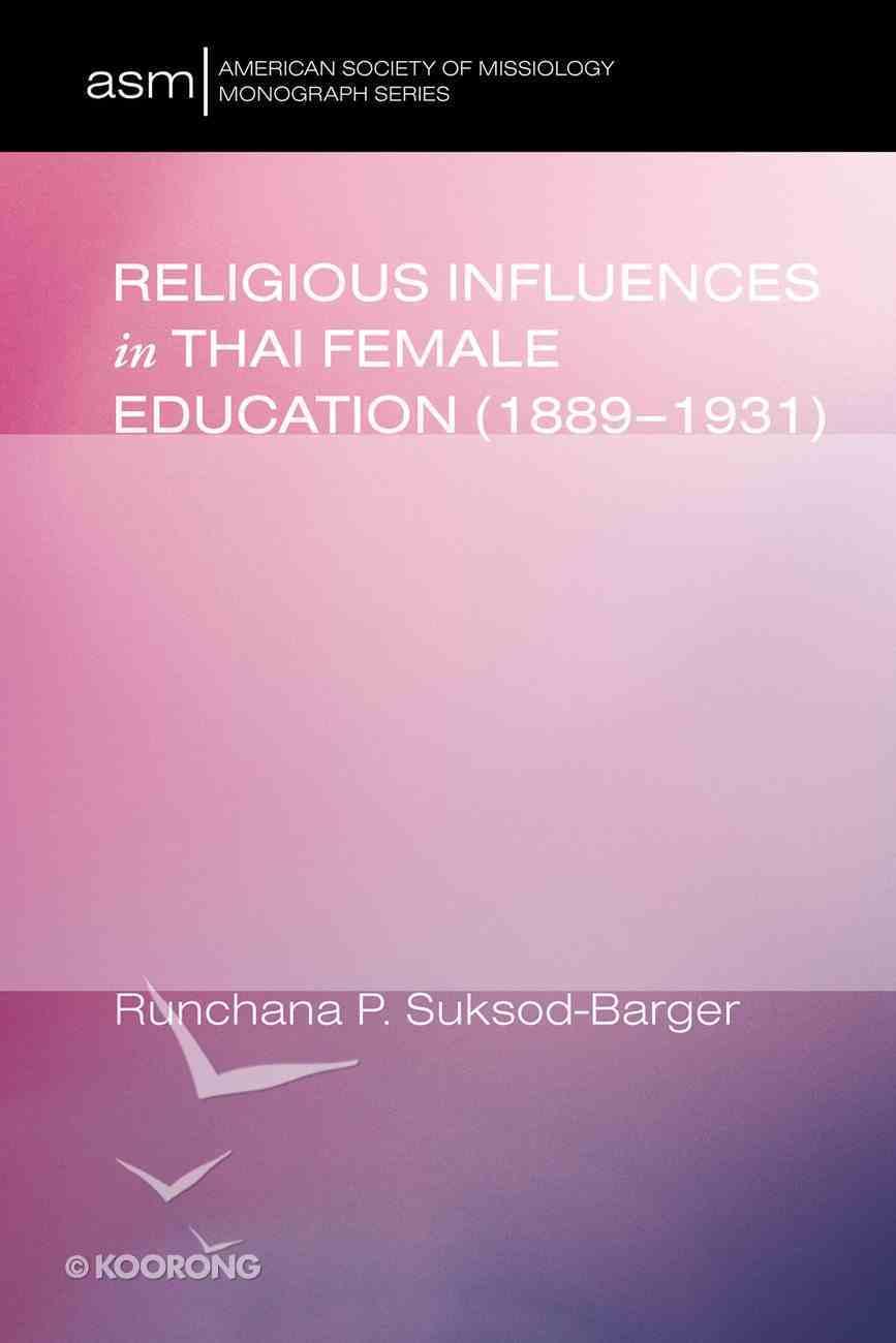 Religious Influences in Thai Female Education (1889-1931) eBook