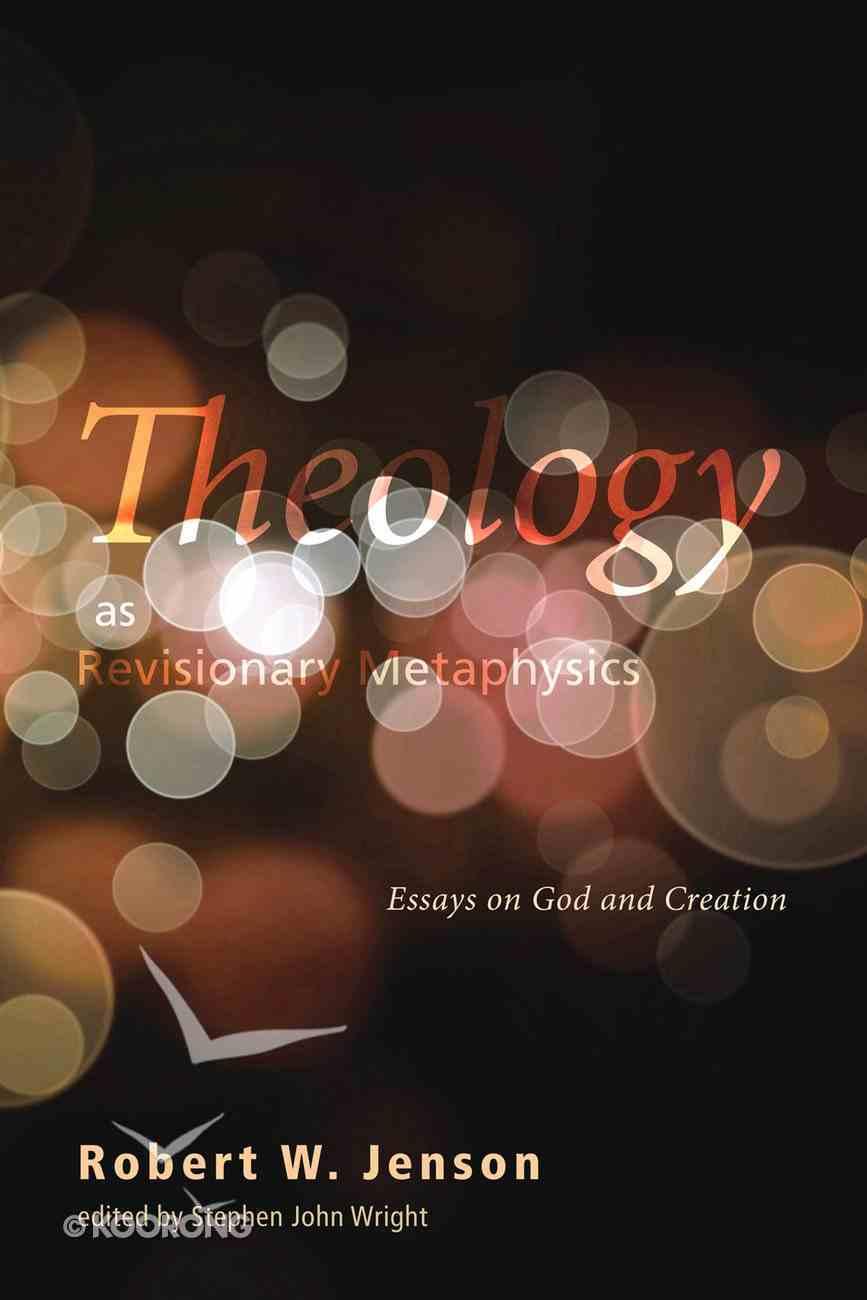 Theology as Revisionary Metaphysics eBook