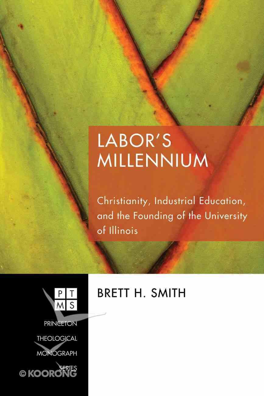 Labor's Millennium (Princeton Theological Monograph Series) eBook