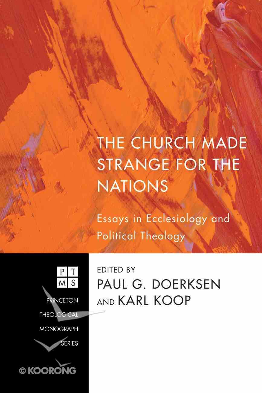 The Church Made Strange For the Nations (Princeton Theological Monograph Series) eBook