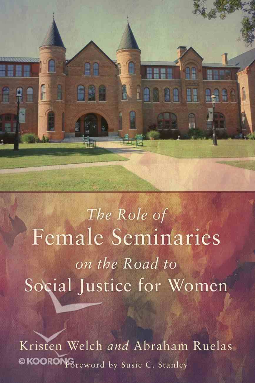 The Role of Female Seminaries on the Road to Social Justice For Women eBook