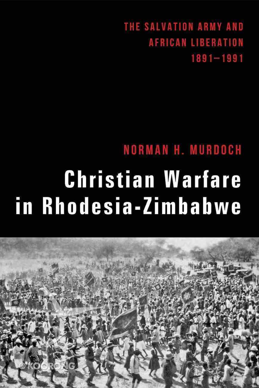 Christian Warfare in Rhodesia-Zimbabwe eBook