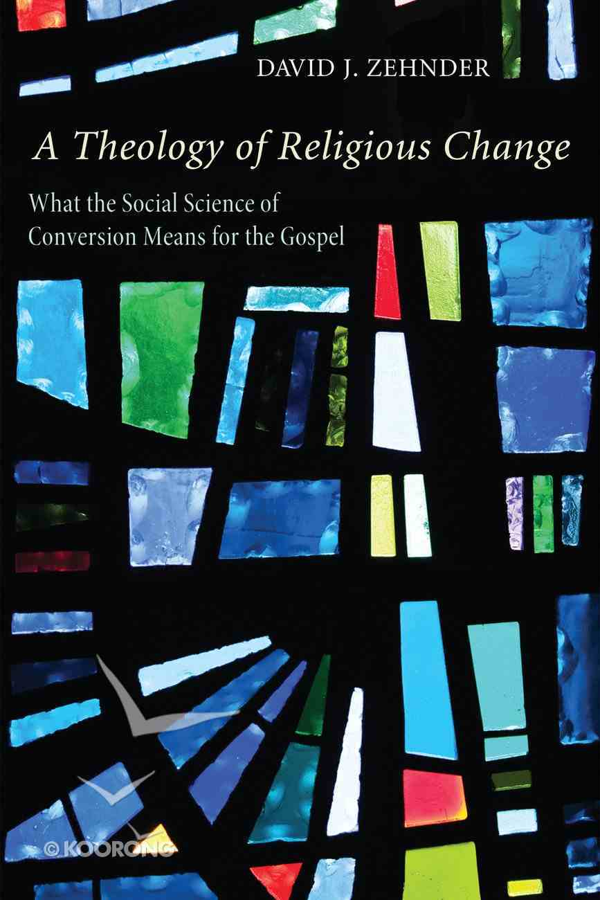 A Theology of Religious Change eBook