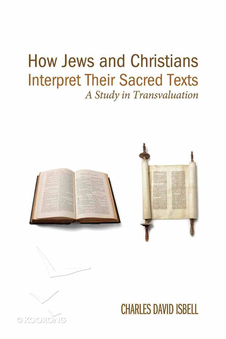 How Jews and Christians Interpret Their Sacred Texts eBook