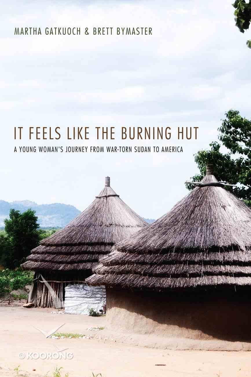 It Feels Like the Burning Hut eBook