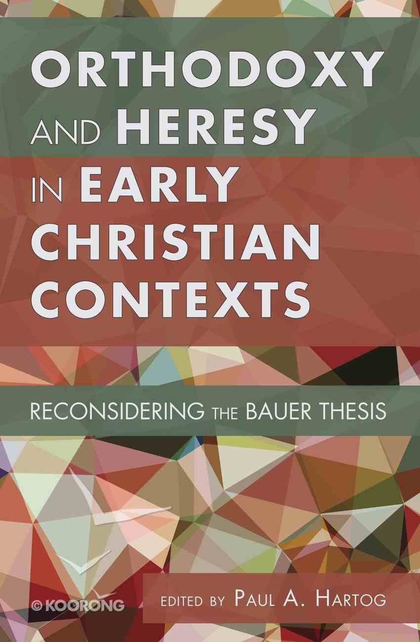 Orthodoxy and Heresy in Early Christian Contexts eBook