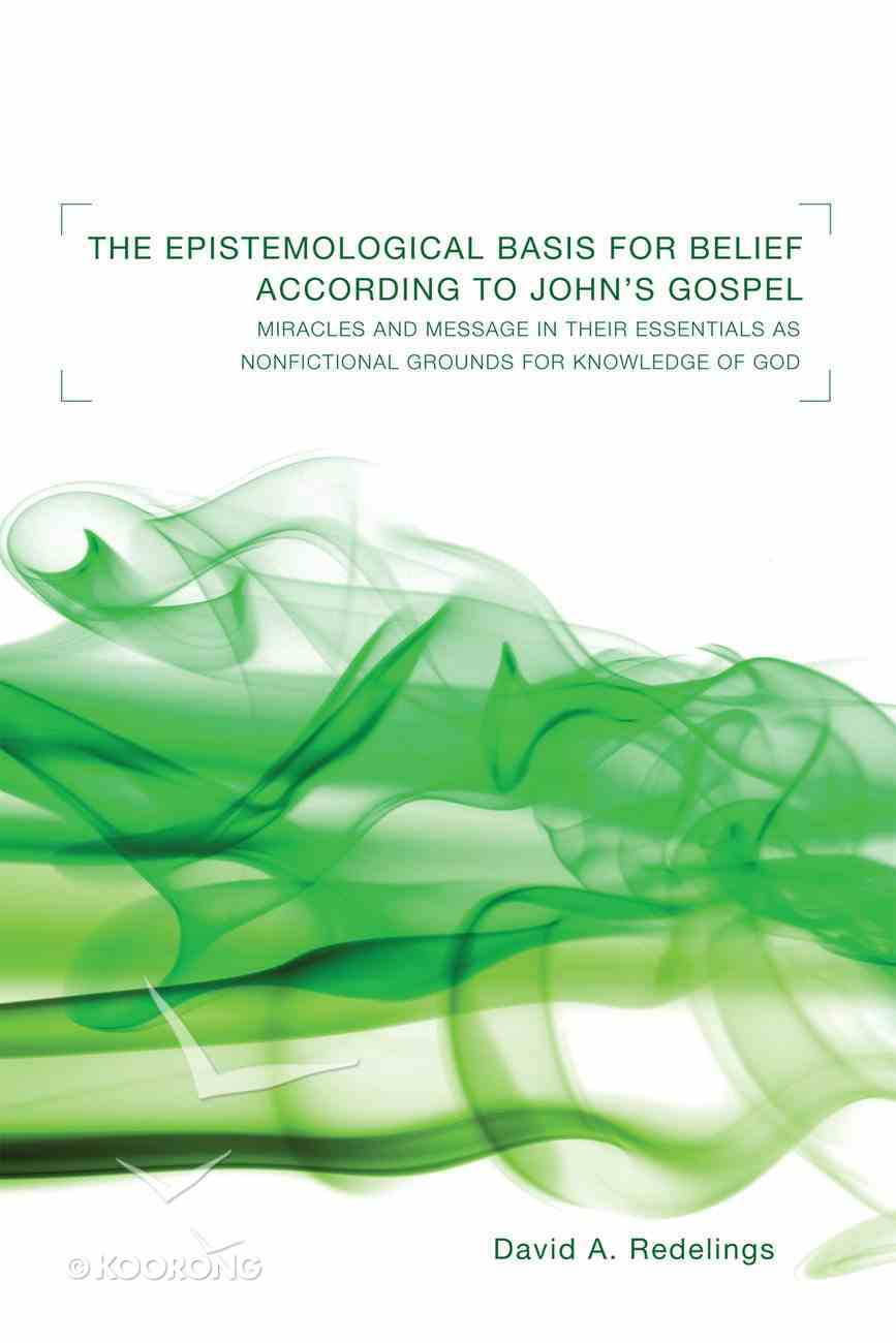 The Epistemological Basis For Belief According to John's Gospel eBook