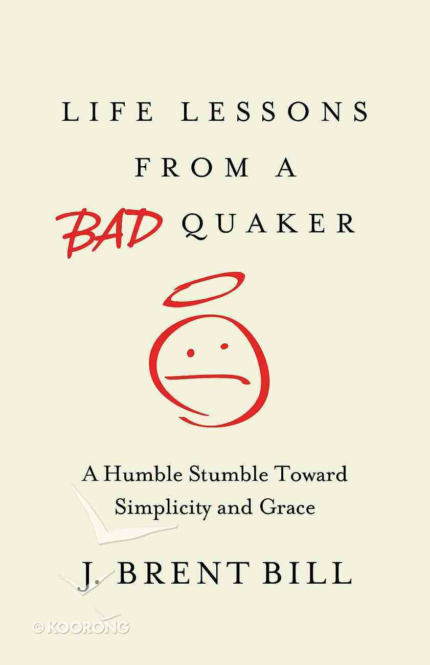 Life Lessons From a Bad Quaker eBook