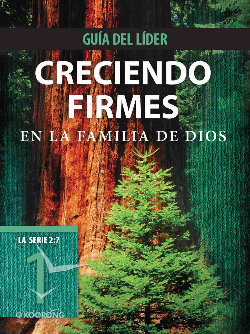 Creciendo Firmes En La Familia De Dios, Gua Del Lder eBook