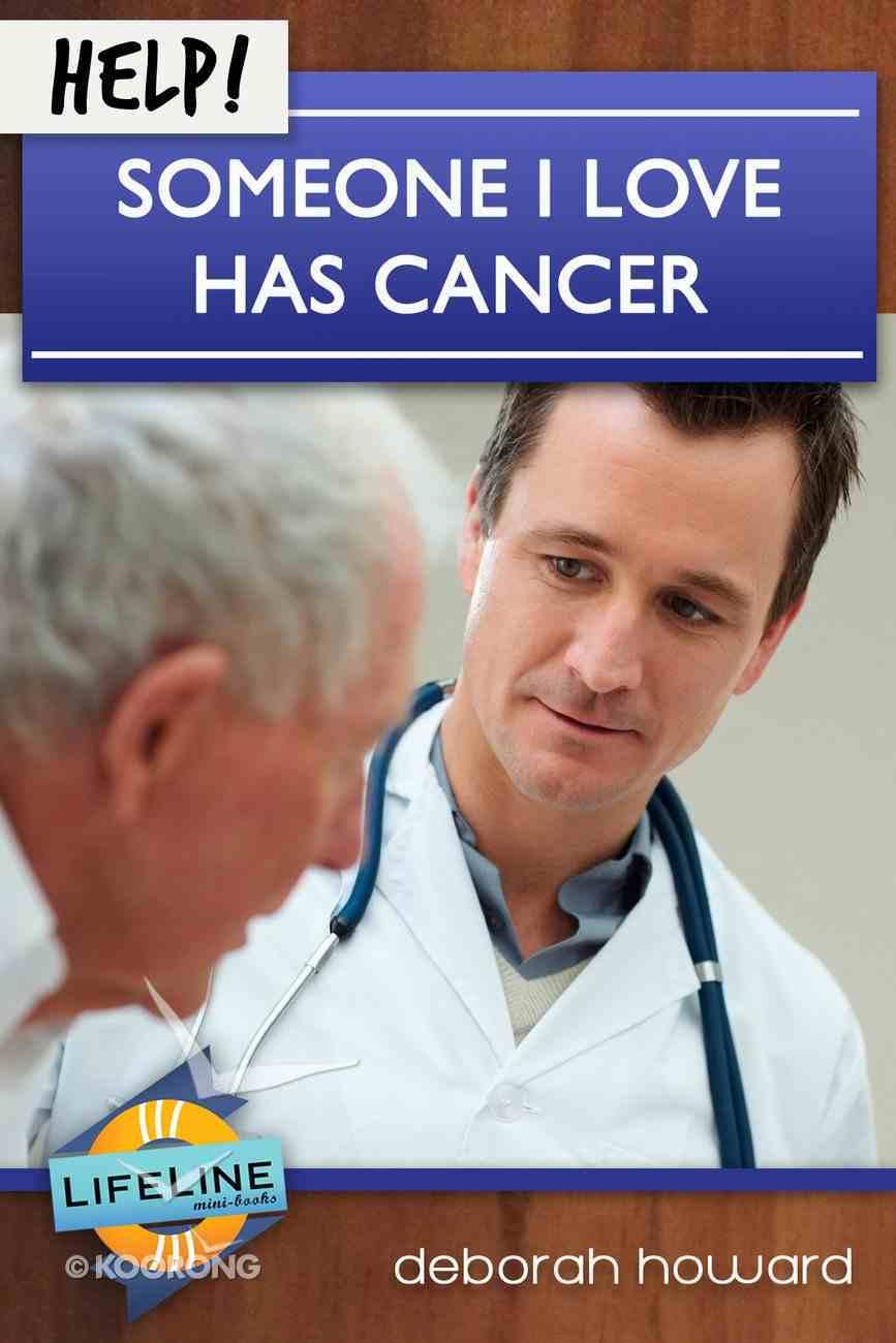 Help! Someone I Love Has Cancer eBook
