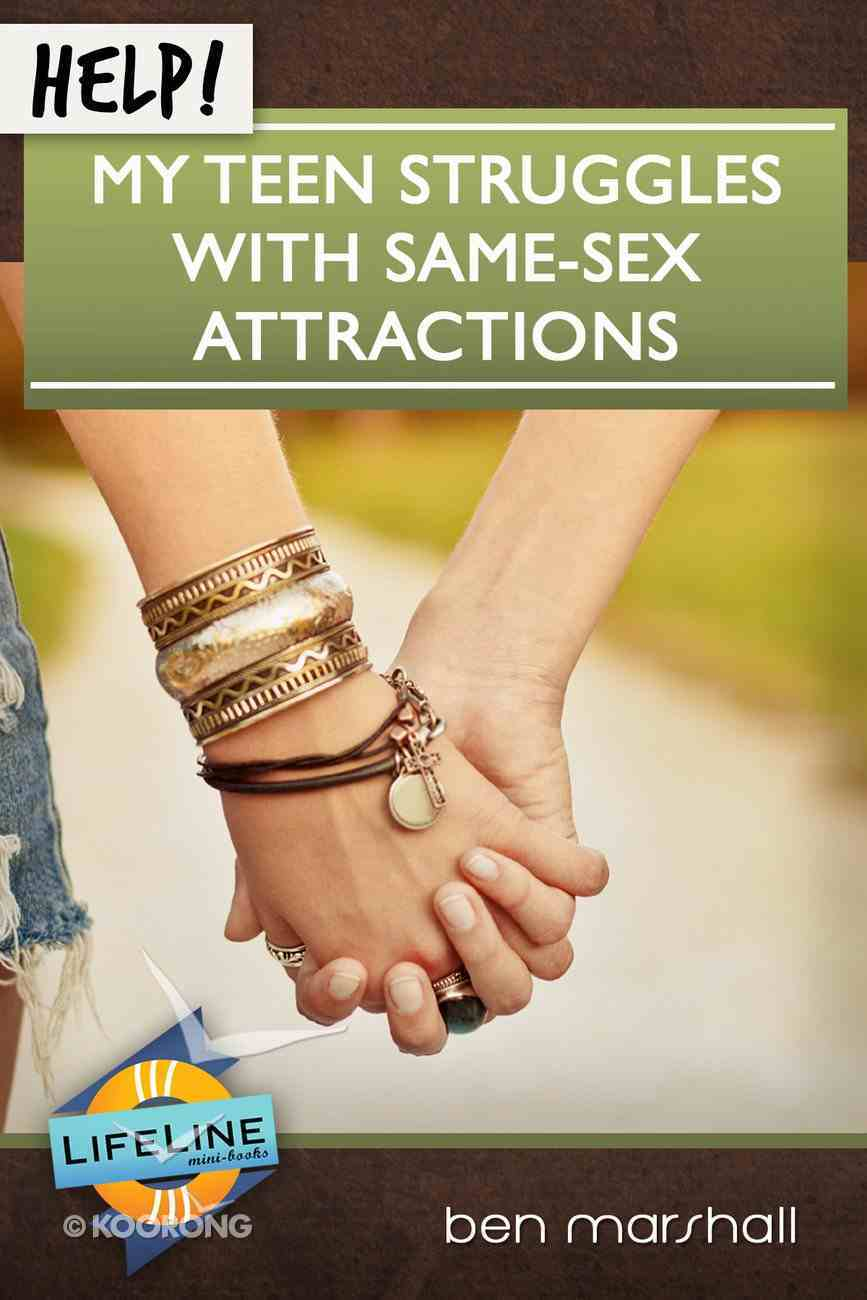 Help! My Teen Struggles With Same-Sex Attractions eBook