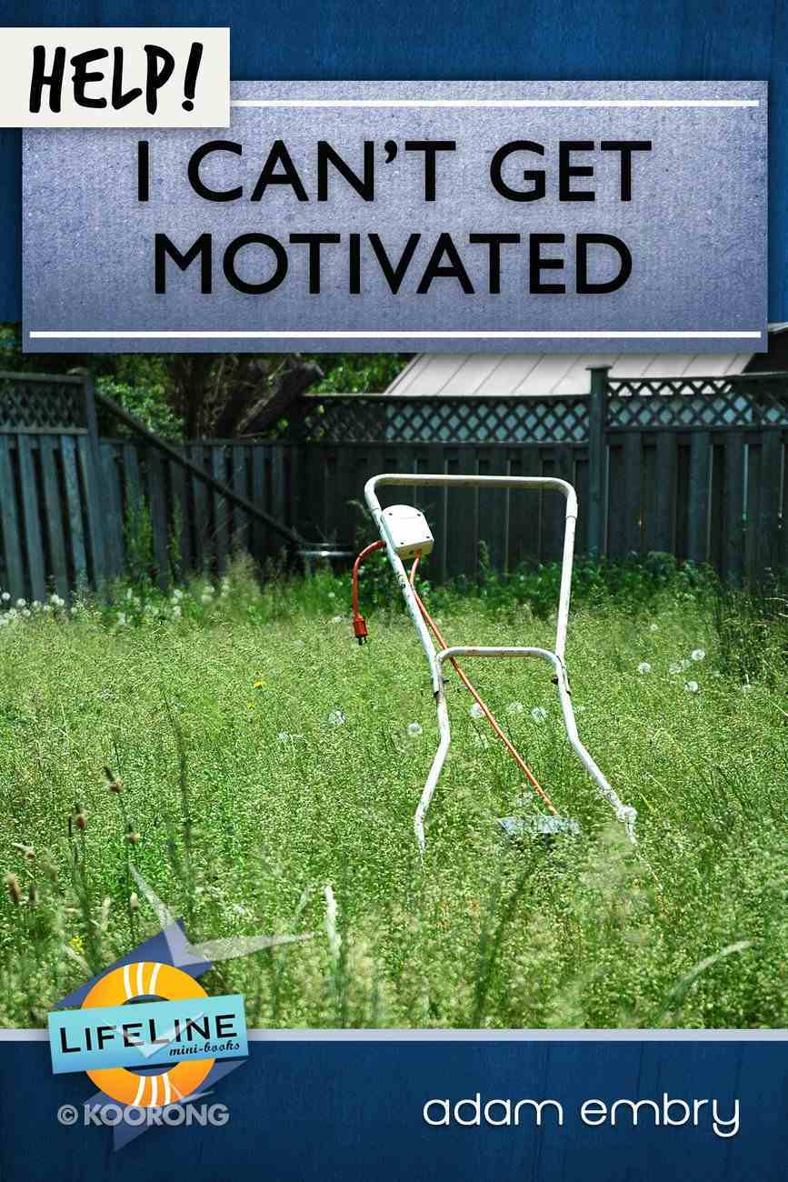 Help! I Can't Get Motivated eBook
