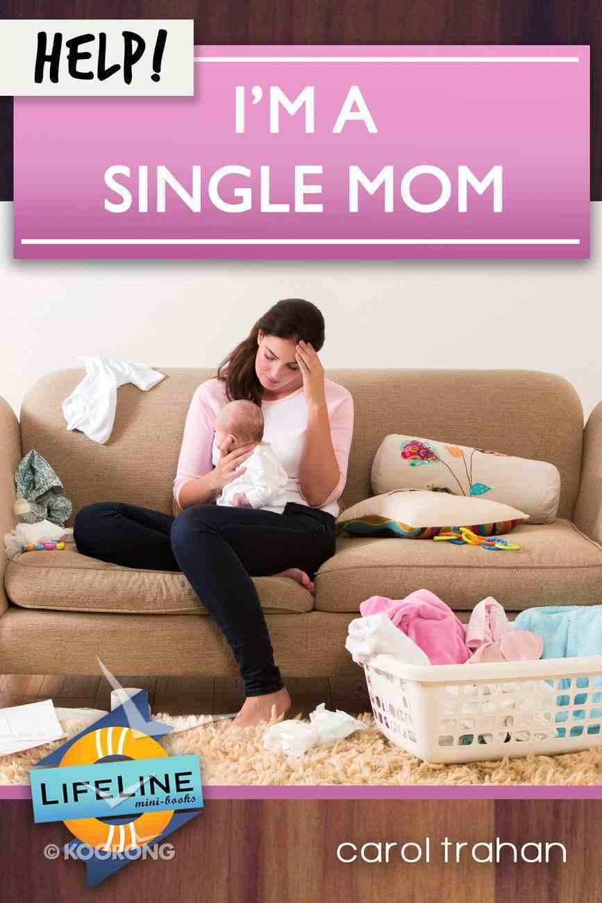 Help! I'm a Single Mom (Life Line Mini-books Series) eBook