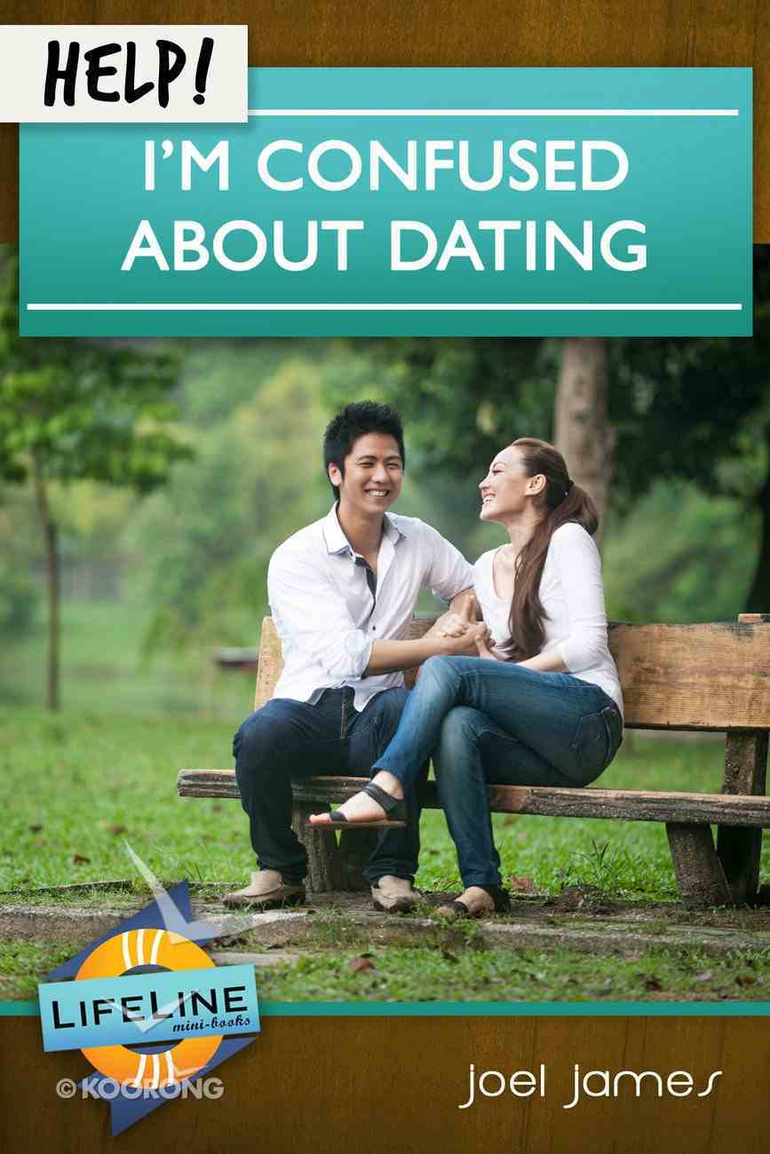 Help! I'm Confused About Dating (Life Line Mini-books Series) eBook