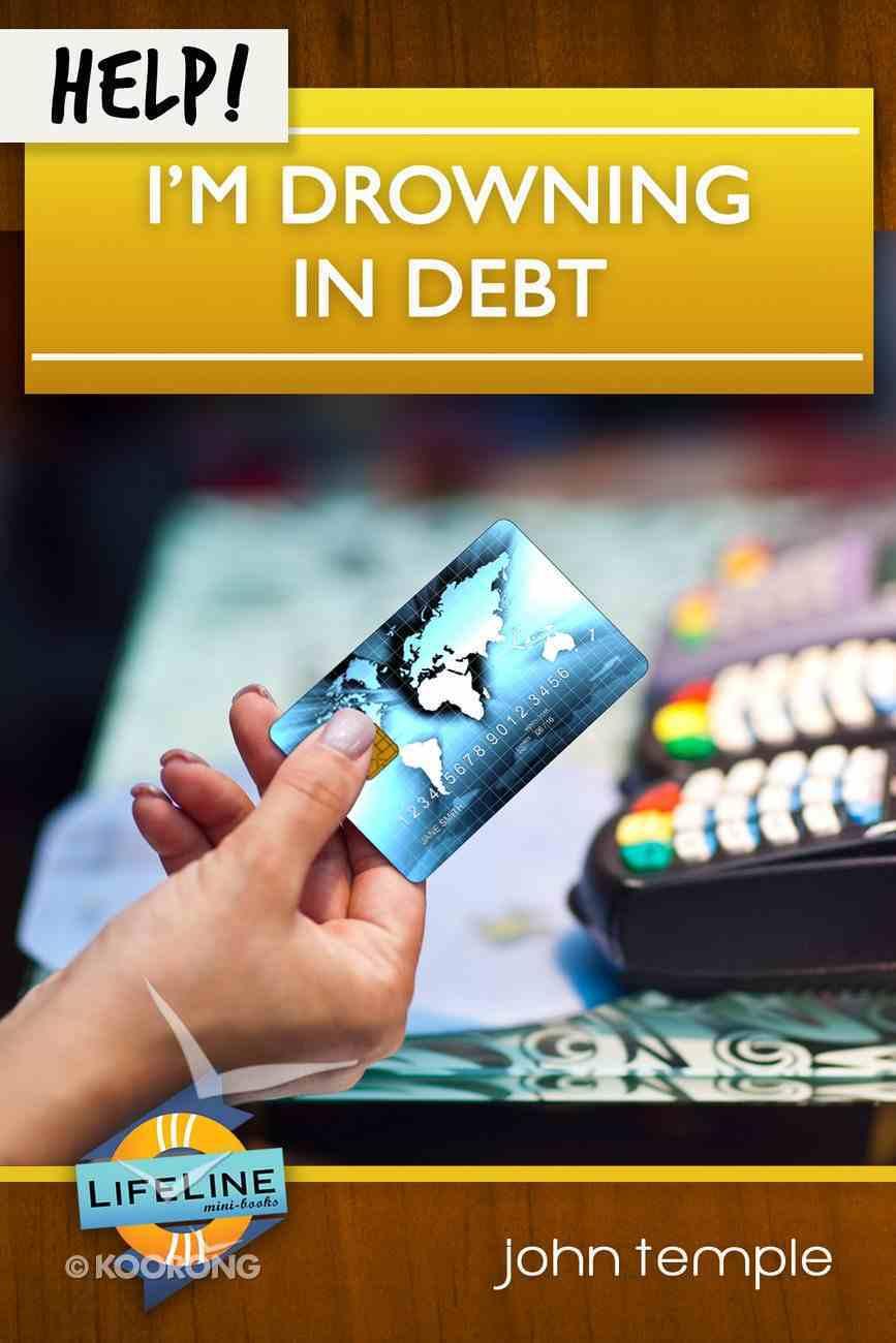 Help! I'm Drowning in Debt (Life Line Mini-books Series) eBook