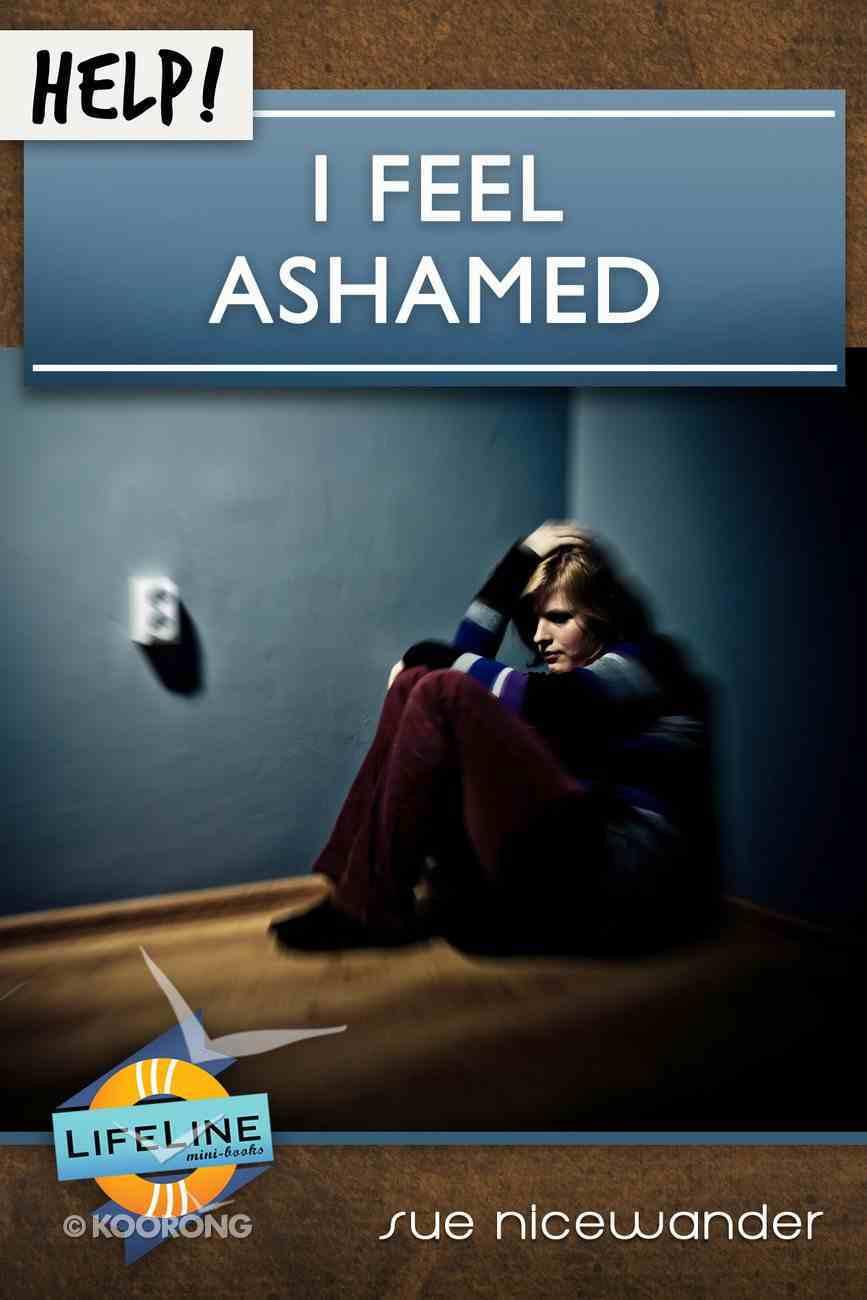Help! I Feel Ashamed (Life Line Mini-books Series) eBook