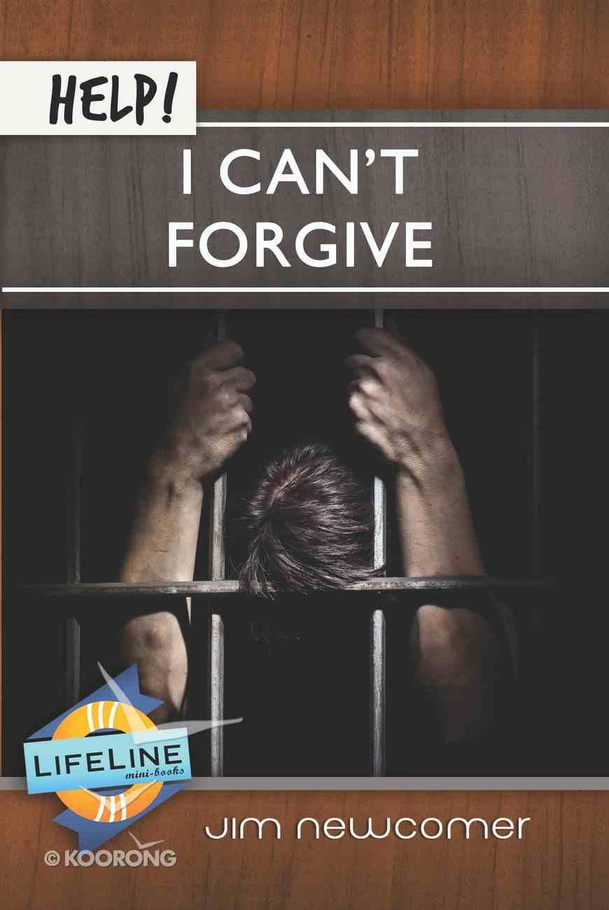Help! I Can't Forgive (Life Line Mini-books Series) eBook