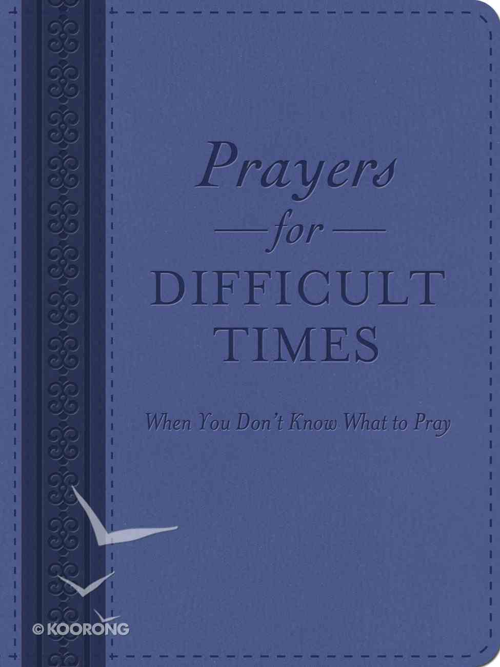 Prayers For Difficult Times eBook