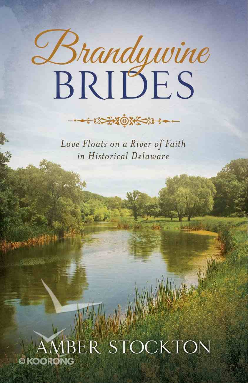 Brandywine Brides (Romancing America Series) eBook