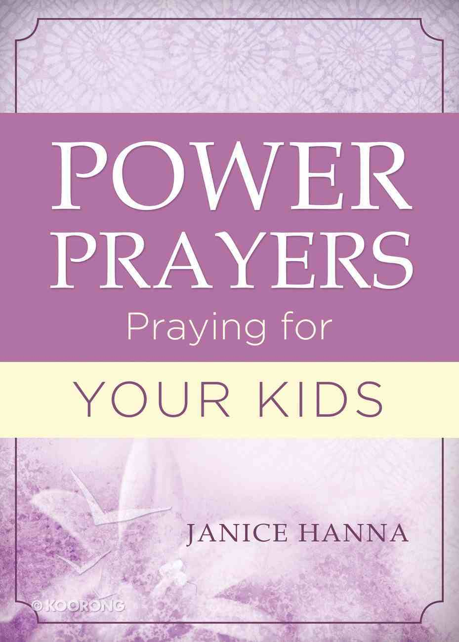 Power Prayers: Praying For Your Kids eBook