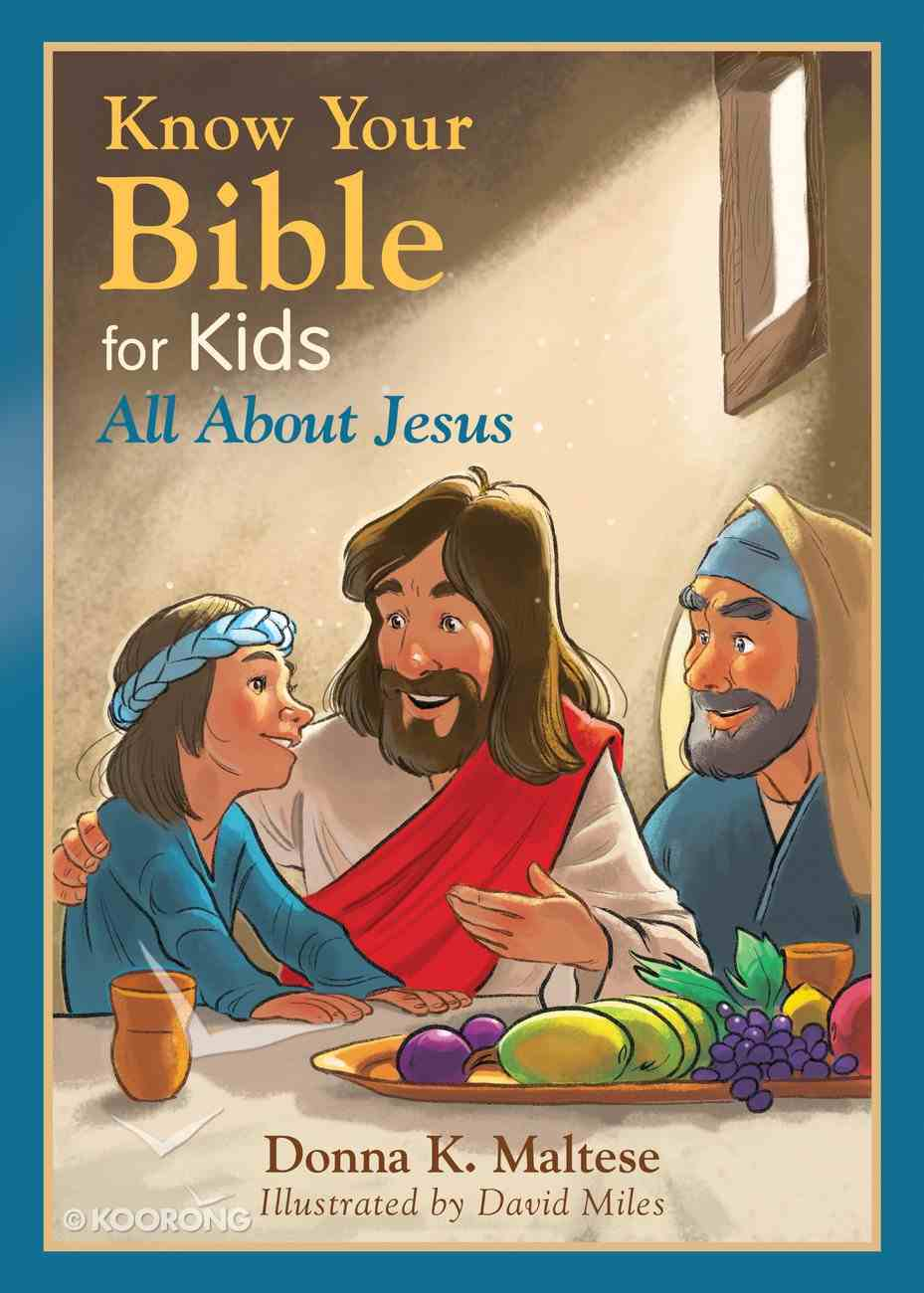 Know Your Bible For Kids: All About Jesus eBook