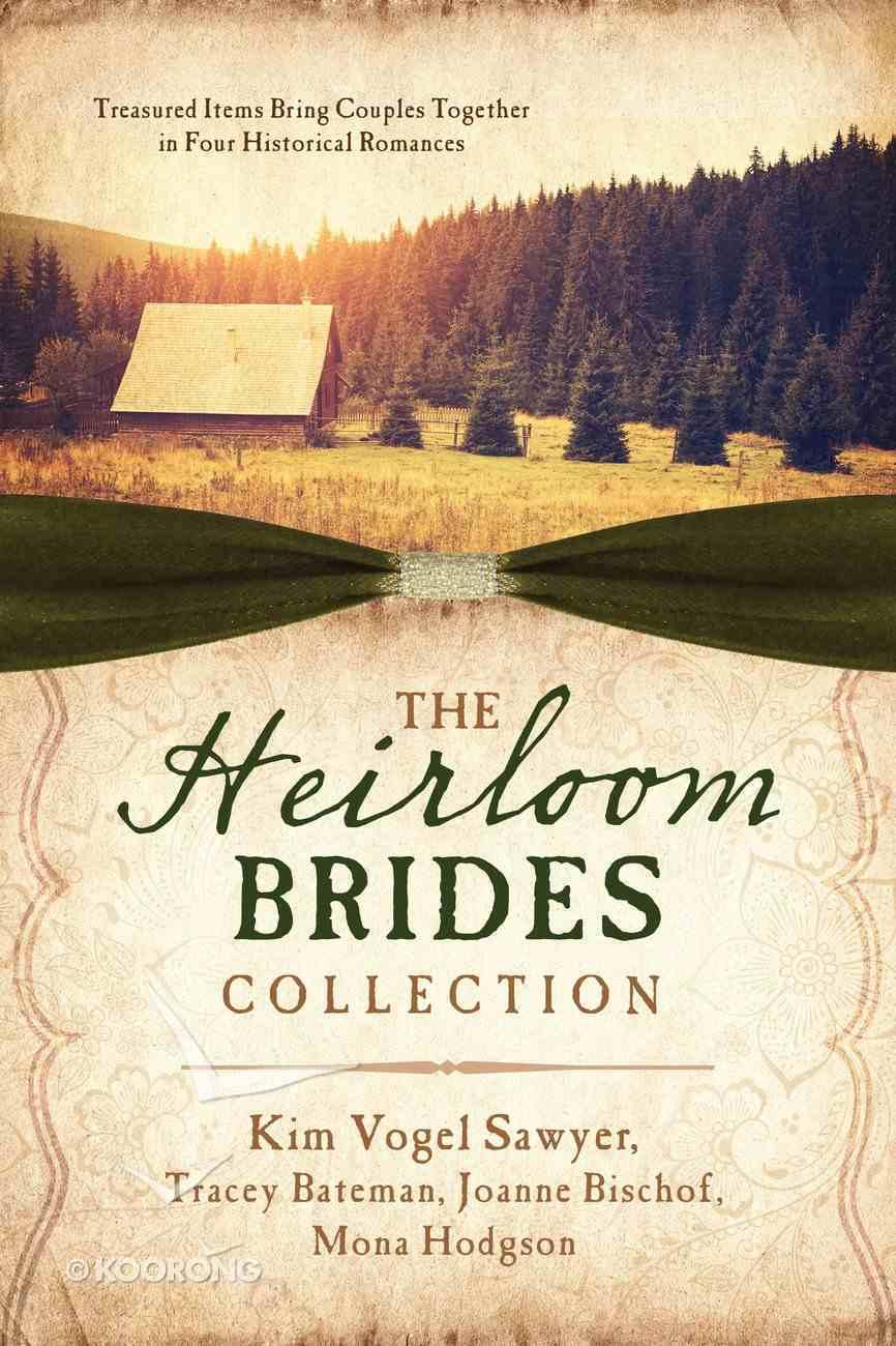 The Heirloom Brides Collection eBook