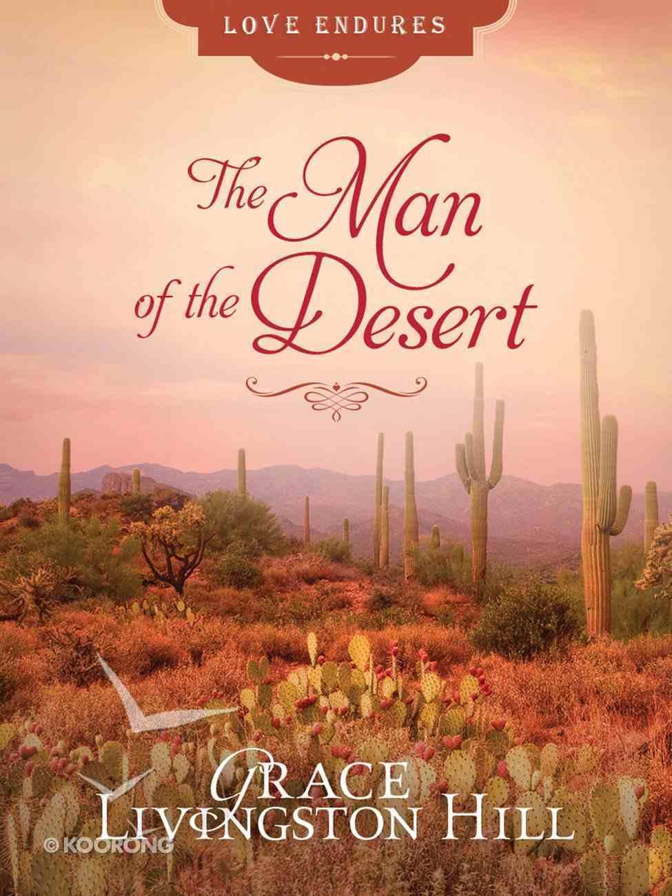 The Man of the Desert (Love Endures Series) eBook