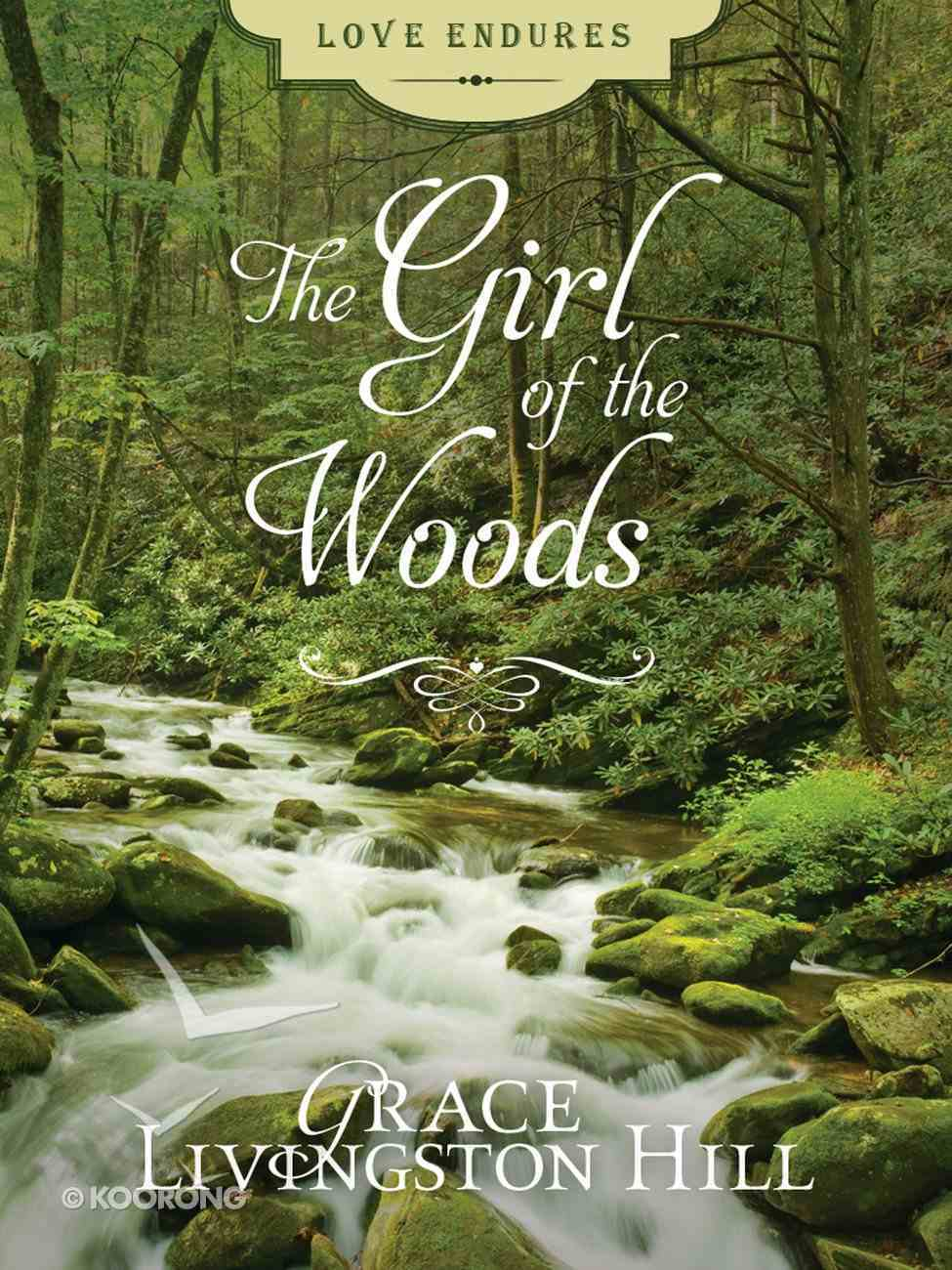 The Girl of the Woods (Love Endures Series) eBook