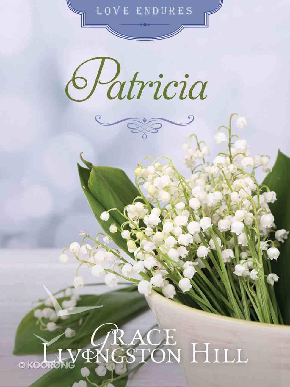 Patricia (#36 in Grace Livingston Hill Series) eBook