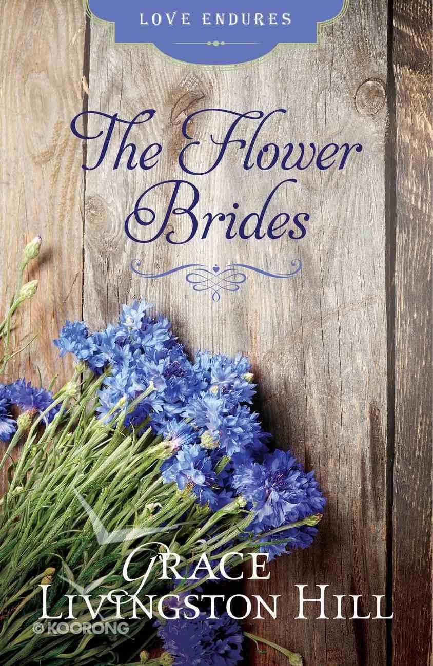 The Flower Brides (Love Endures Series) eBook