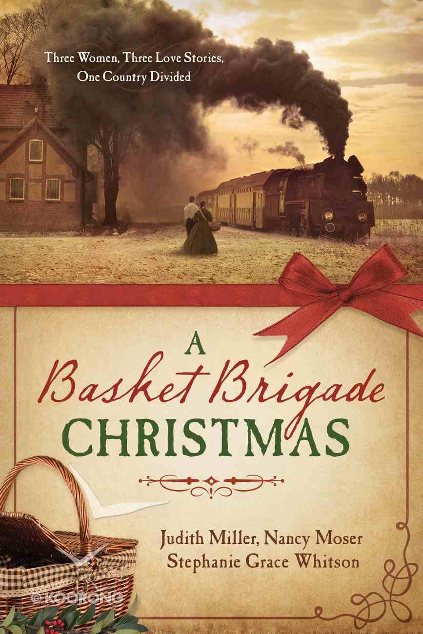 A Basket Brigade Christmas (Three In One Series) eBook