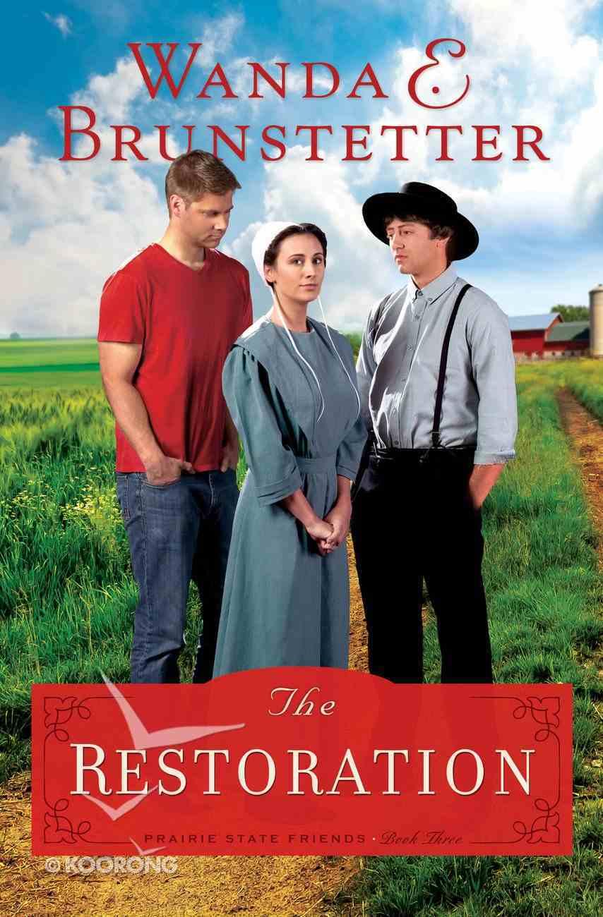 The Restoration (#03 in The Prairie State Friends Series) eBook