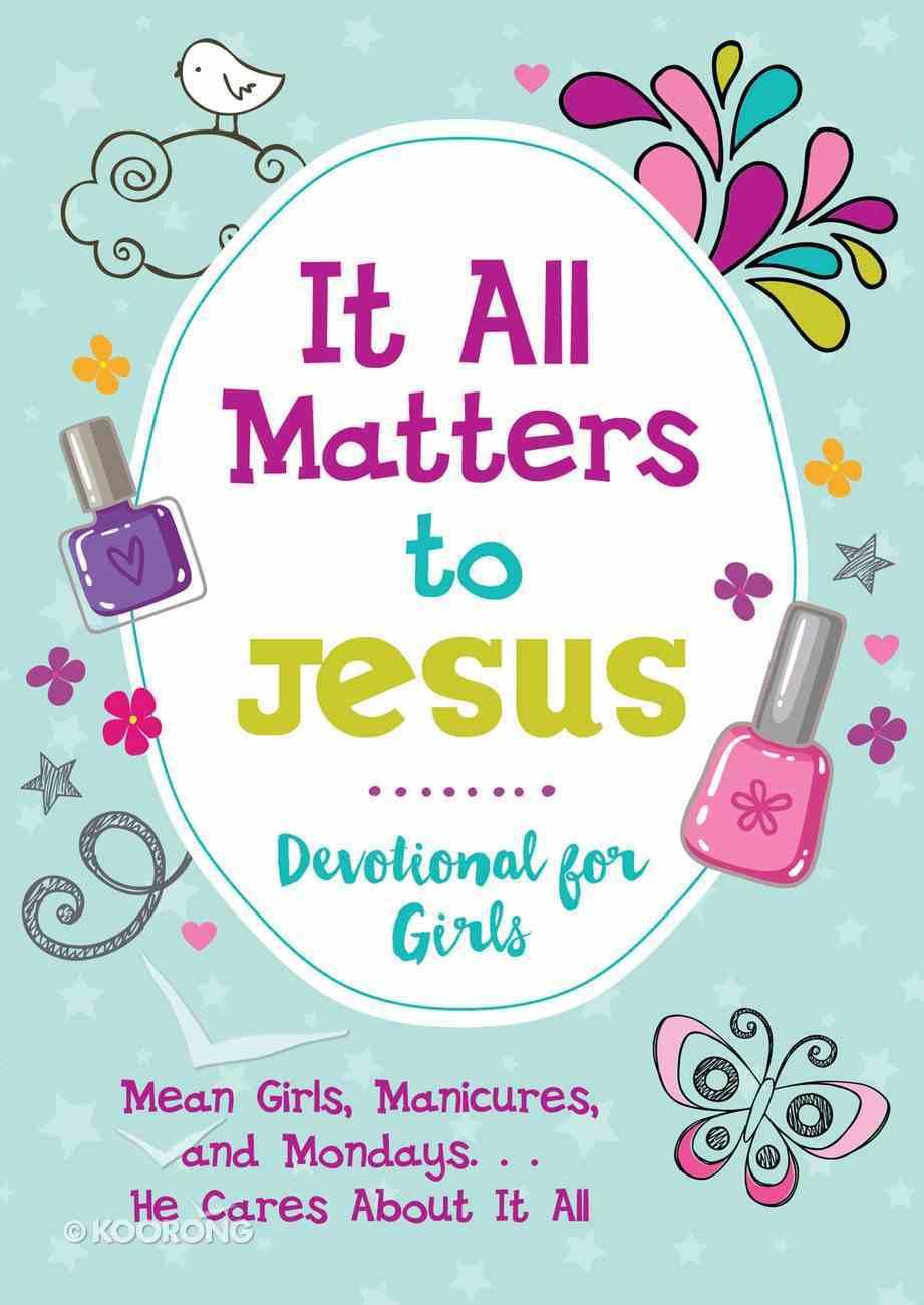 It All Matters to Jesus Devotional For Girls eBook