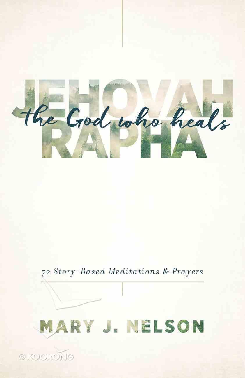 Jehovah-Rapha: The God Who Heals eBook