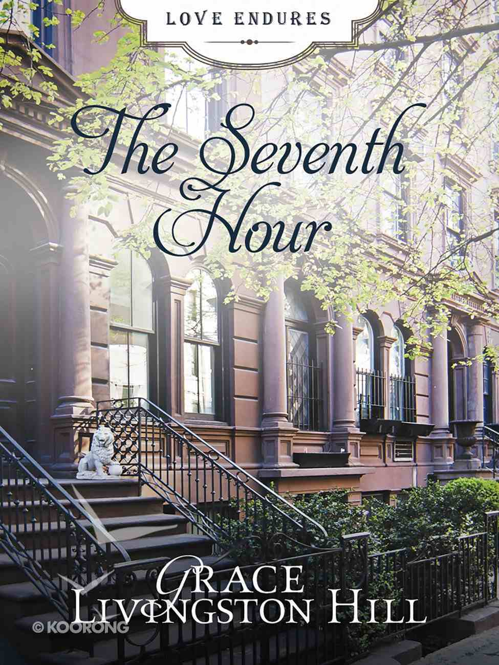 The Seventh Hour (#26 in Grace Livingston Hill Series) eBook
