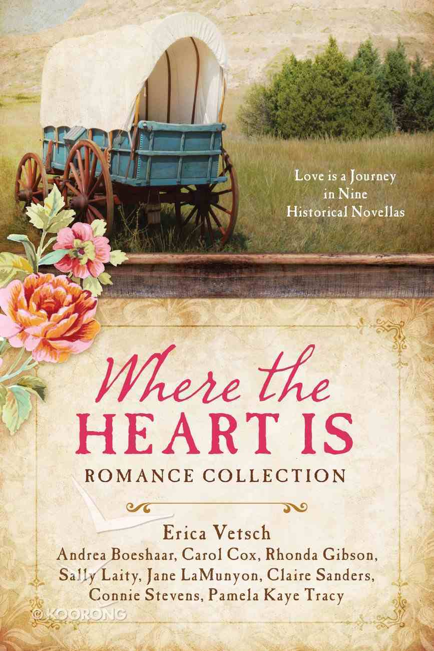 Where the Heart is Romance Collection eBook