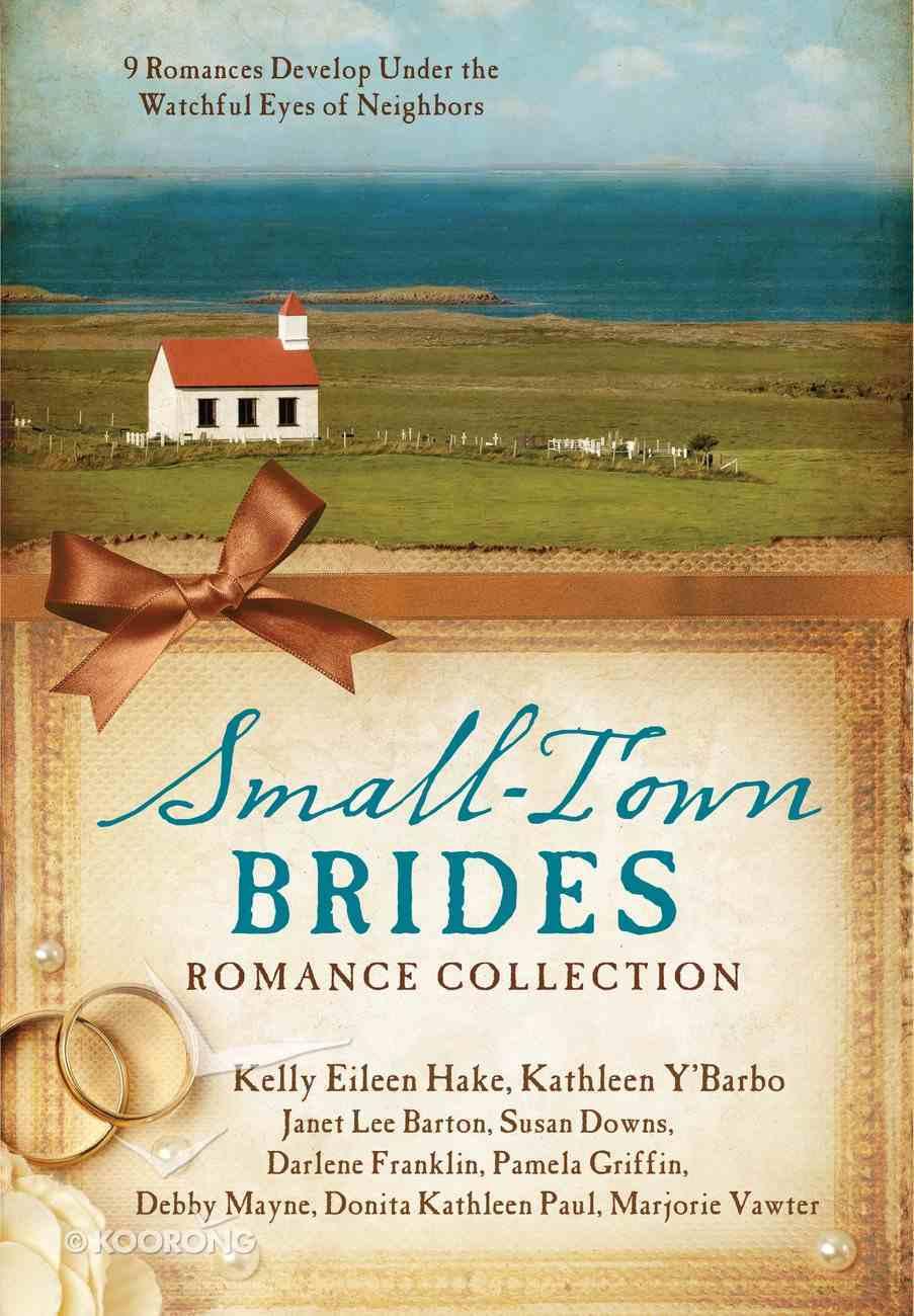 Small-Town Brides Romance Collection eBook