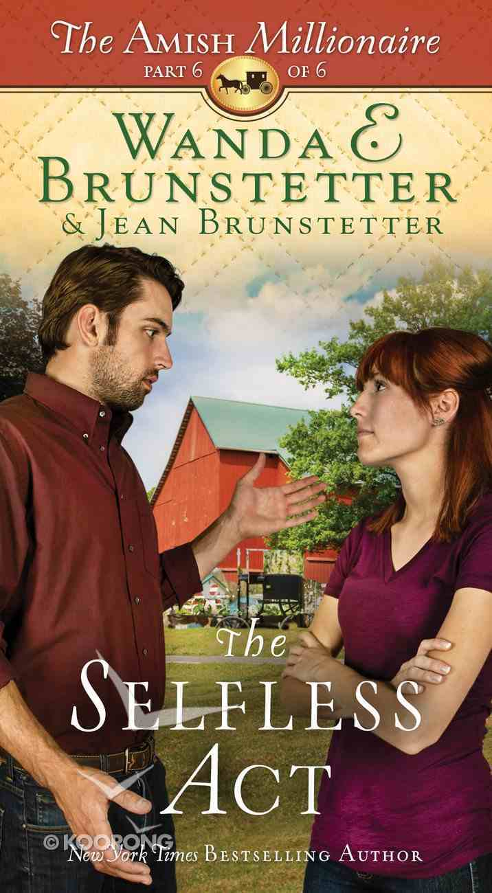 The Selfless Act (#06 in The Amish Millionaire Series) eBook