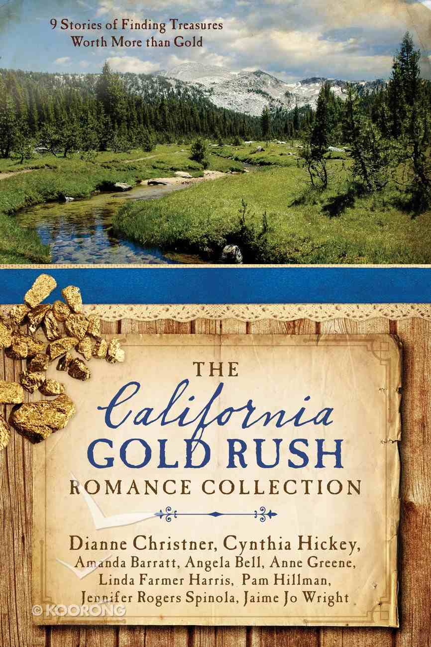 The California Gold Rush Romance Collection eBook