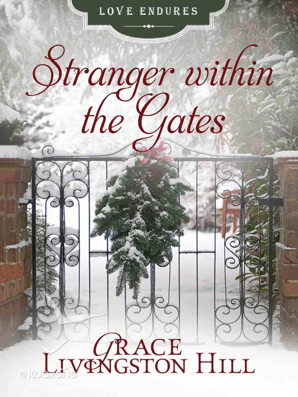 Stranger Within the Gates (#14 in Grace Livingston Hill Series) eBook