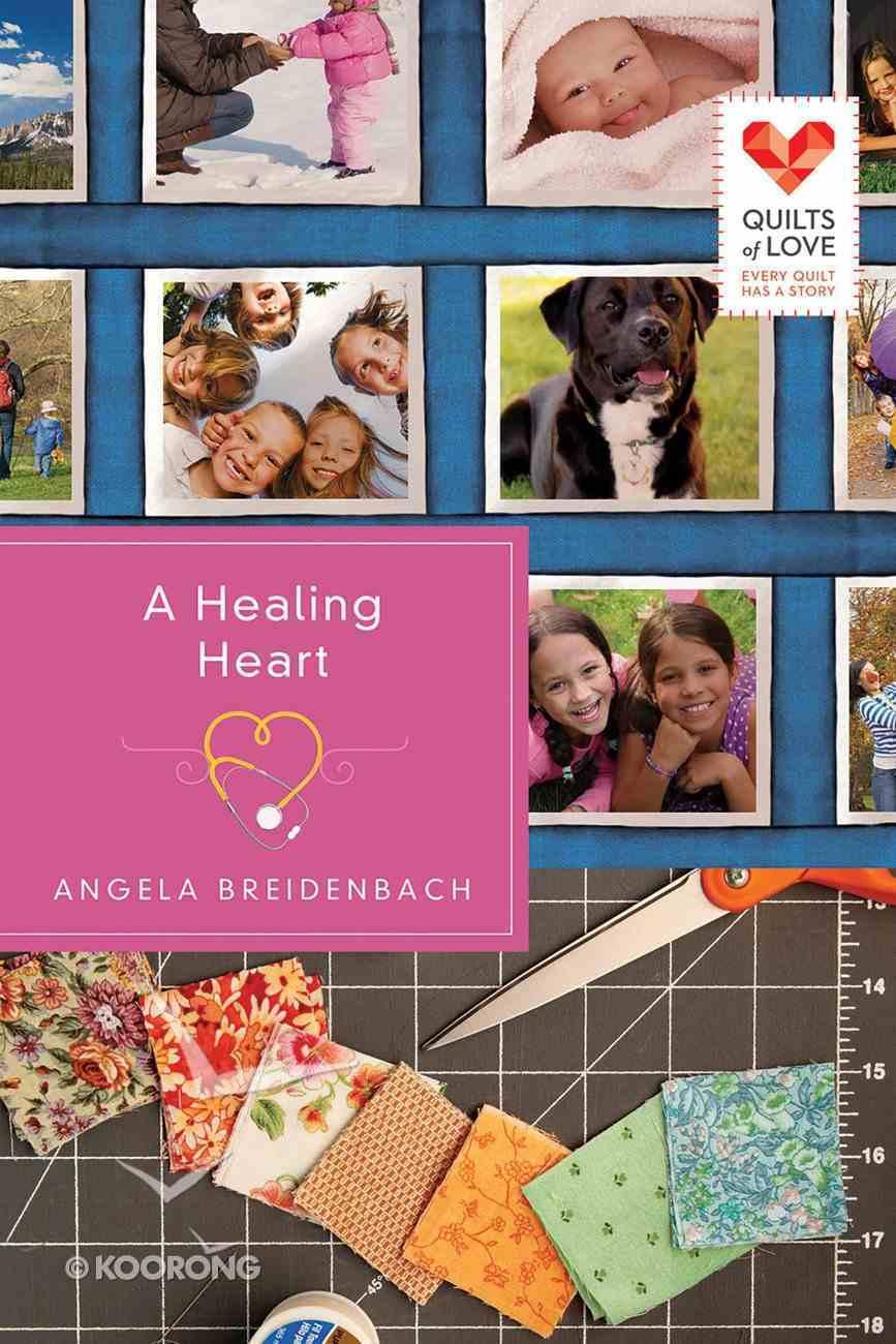 A Healing Heart (Quilts Of Love Series) eBook