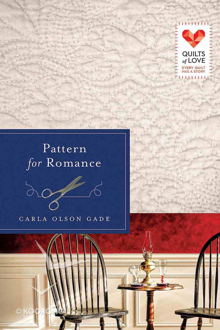 Pattern For Romance (Quilts Of Love Series) eBook