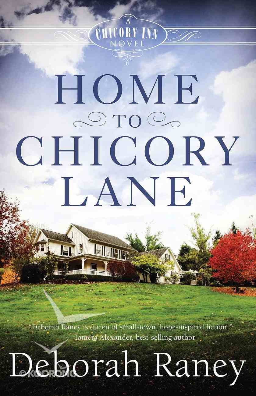 Home to Chicory Lane (#01 in A Chicory Inn Novel Series) eBook